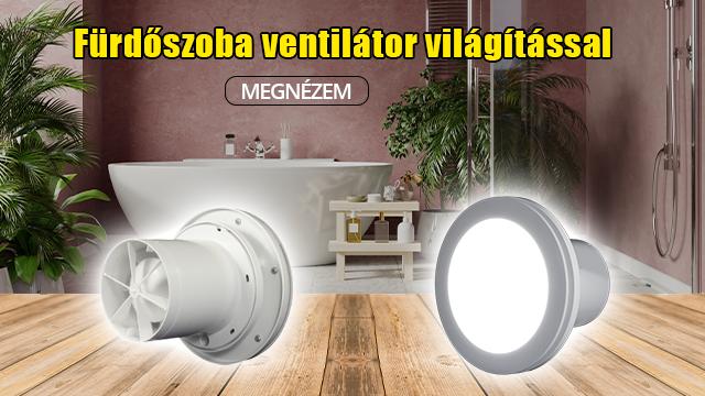 Fürdőszoba ventilátor világítással